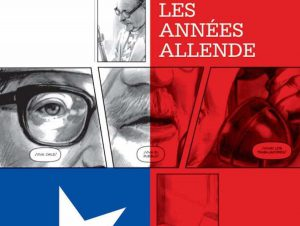 Allende au pouvoir : une histoire chilienne en bande dessinée