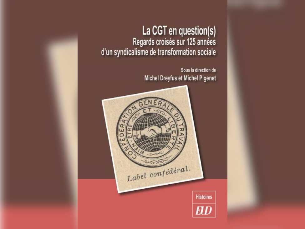 125 ans d'histoire de la CGT en questions