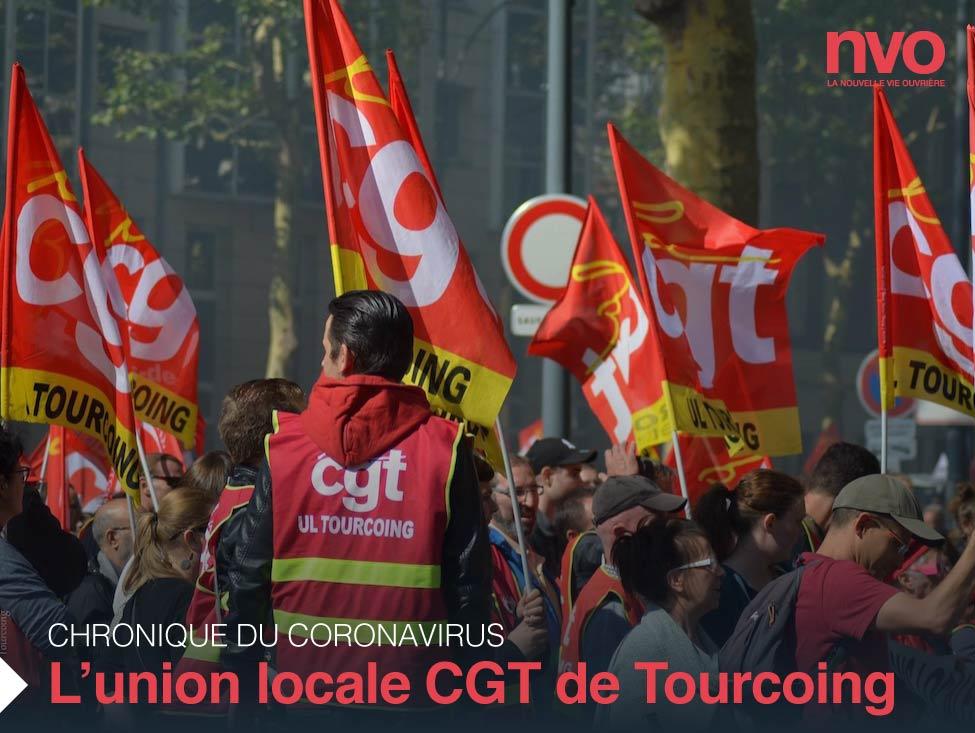 Chroniques du coronavirus : l'UL CGT de Tourcoing et les ouvriers travaillant en pleine pandémie