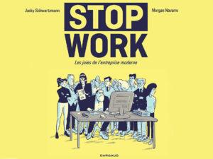 «Stop work» passe l'entreprise à la moulinette, une BD réjouissante