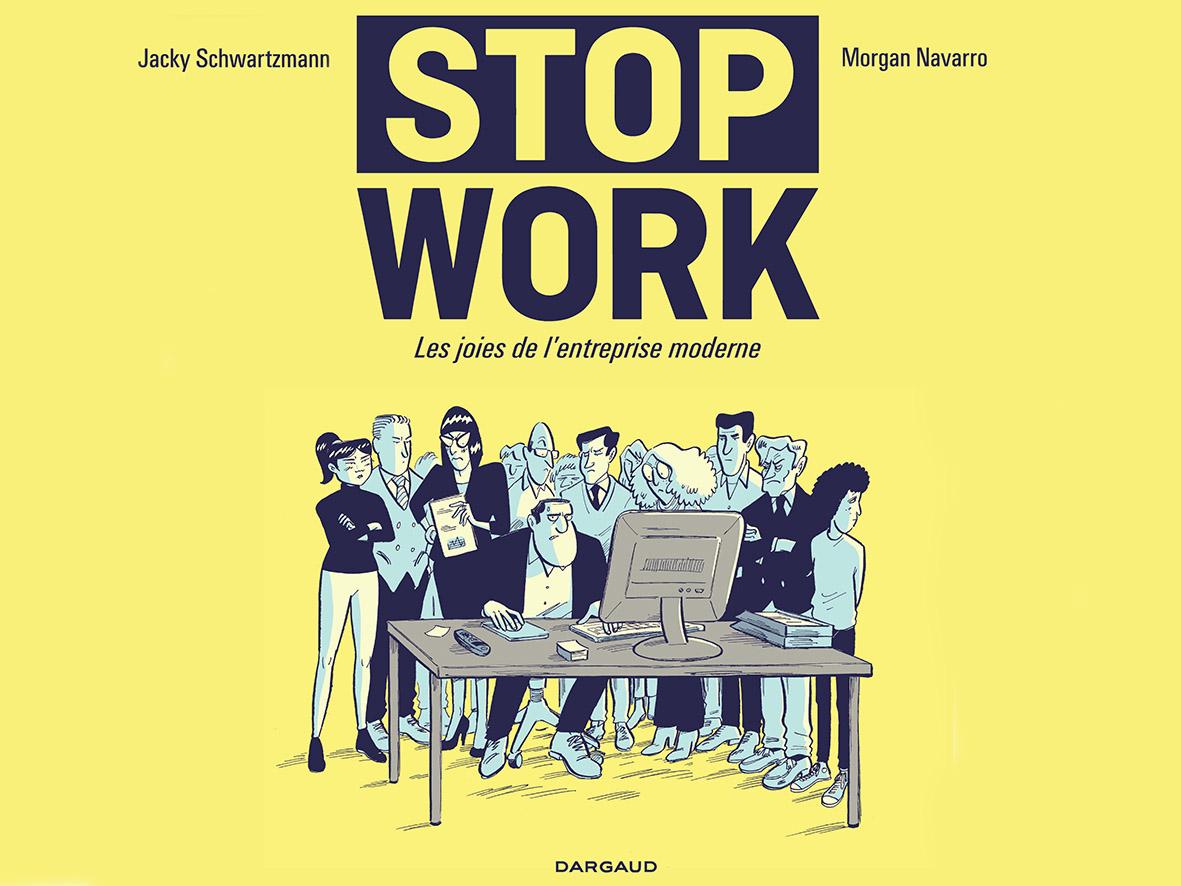 « Stop work » passe l'entreprise à la moulinette, une BD réjouissante