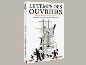 «Le Temps des ouvriers», une fresque passionnante