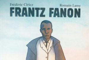 En roman graphique, une biographie de 3 jours de la vie de Frantz Fanon