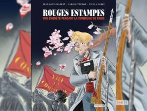 Rouges estampes, une enquête en BD sur les artistes de la Commune